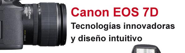 Canon EOS 7D  Tecnologías innovadoras y diseño intuitivo