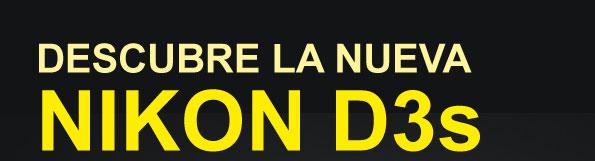 DESCUBRE LA NUEVA NIKON D3s